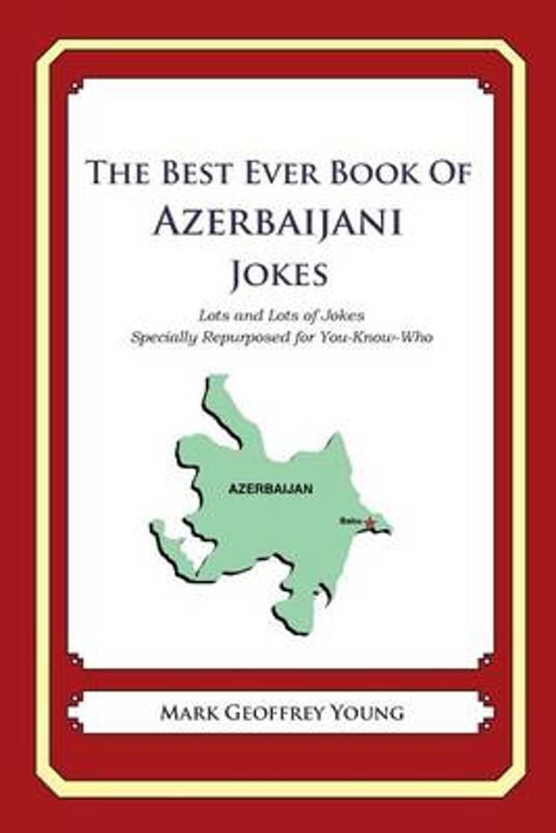 The Best Ever Book of Azerbaijani Jokes