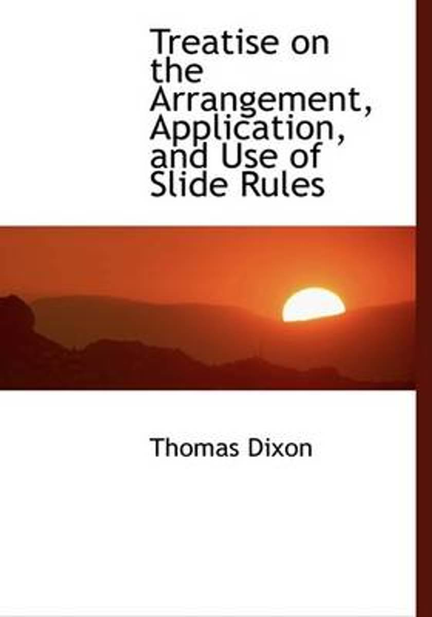Treatise on the Arrangement, Application, and Use of Slide Rules