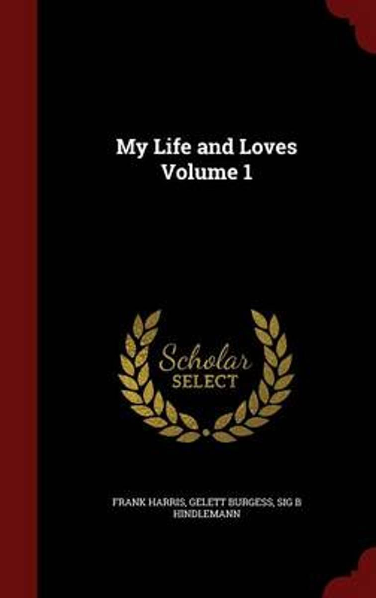 My Life and Loves Volume 1