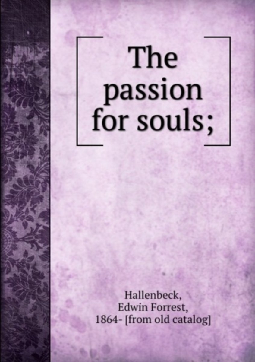 The Passion for Souls;