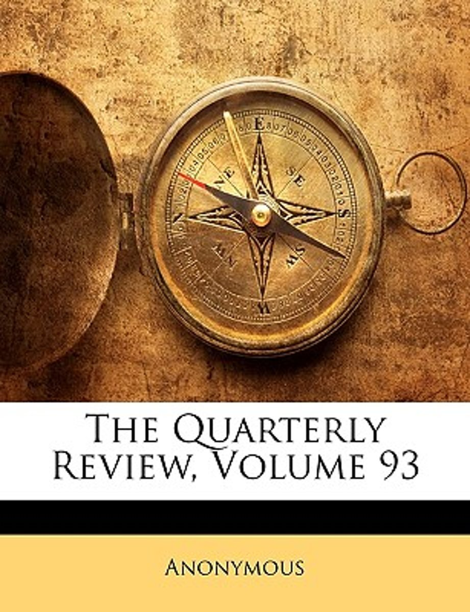 The Quarterly Review, Volume 93