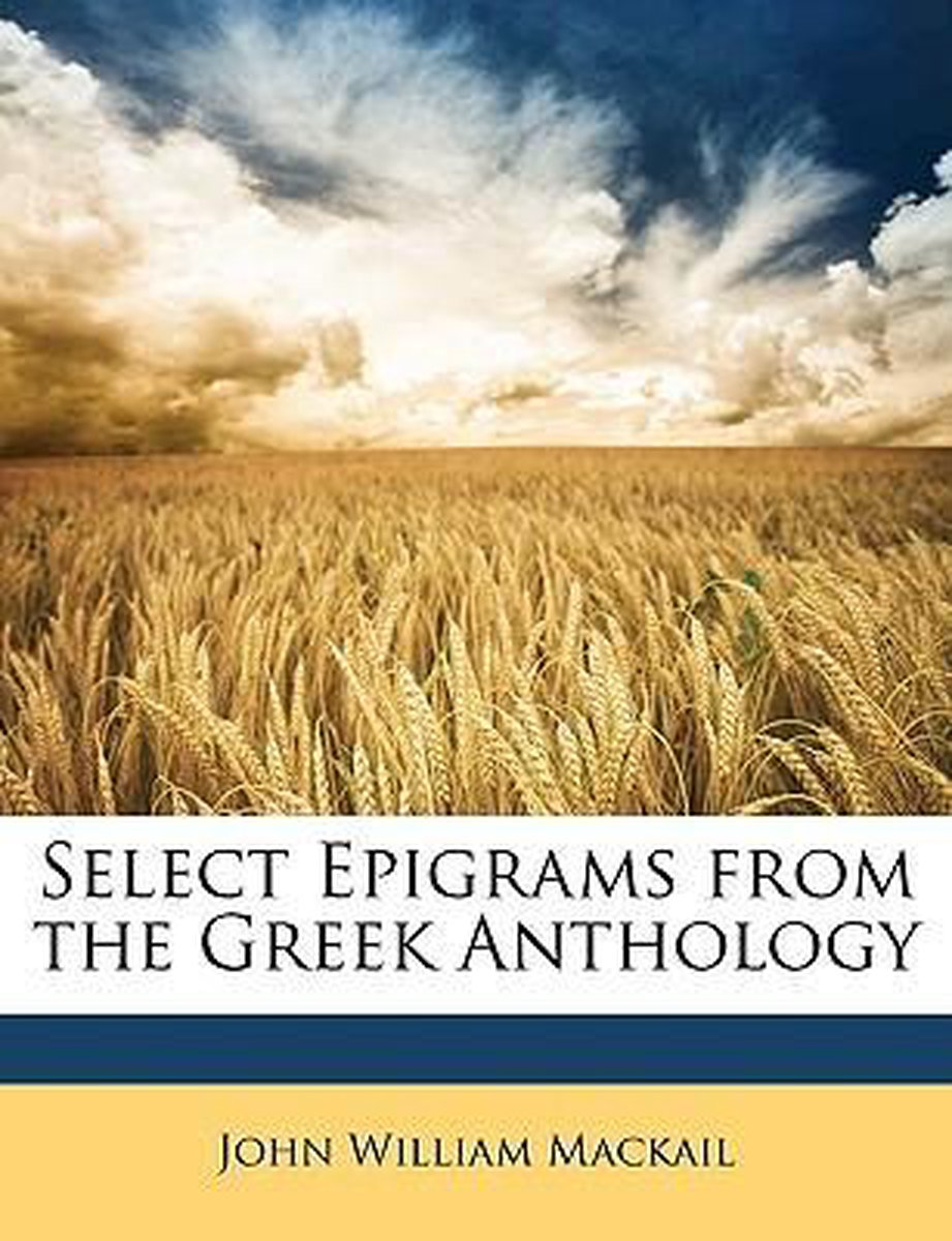 Select Epigrams from the Greek Anthology