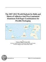 The 2007-2012 World Outlook for Rolls and Sheets of Adhesive-And Wax-Laminated Aluminum Foil-Paper Combinations for Flexible Packaging