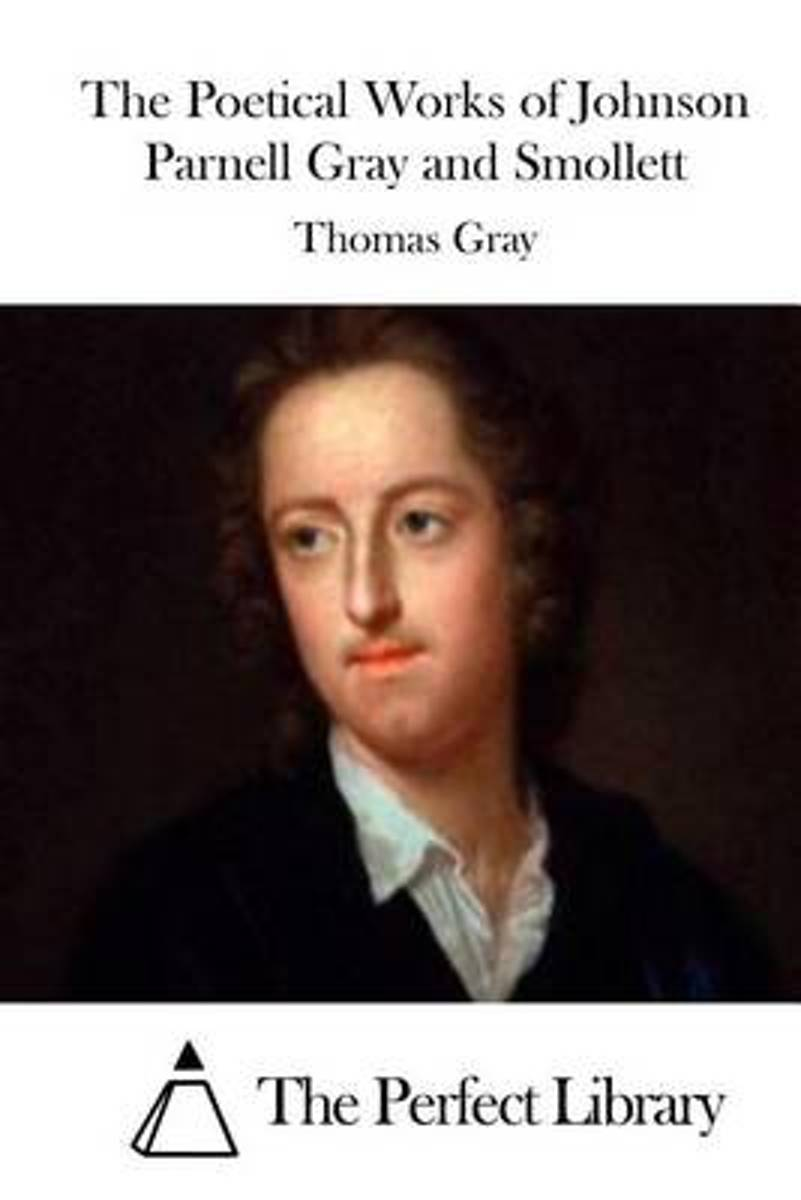 The Poetical Works of Johnson Parnell Gray and Smollett