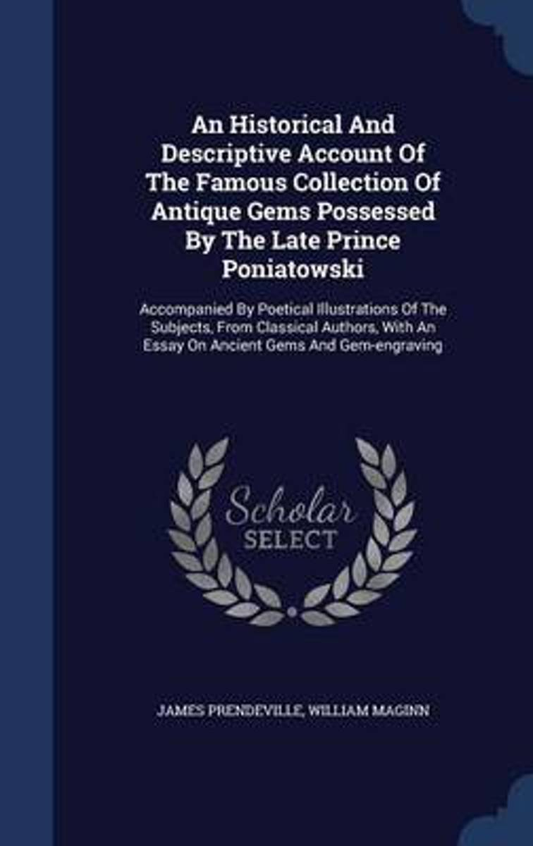 An Historical and Descriptive Account of the Famous Collection of Antique Gems Possessed by the Late Prince Poniatowski
