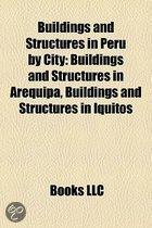 Buildings and Structures in Peru by City: Buildings and Structures in Arequipa, Buildings and Structures in Iquitos