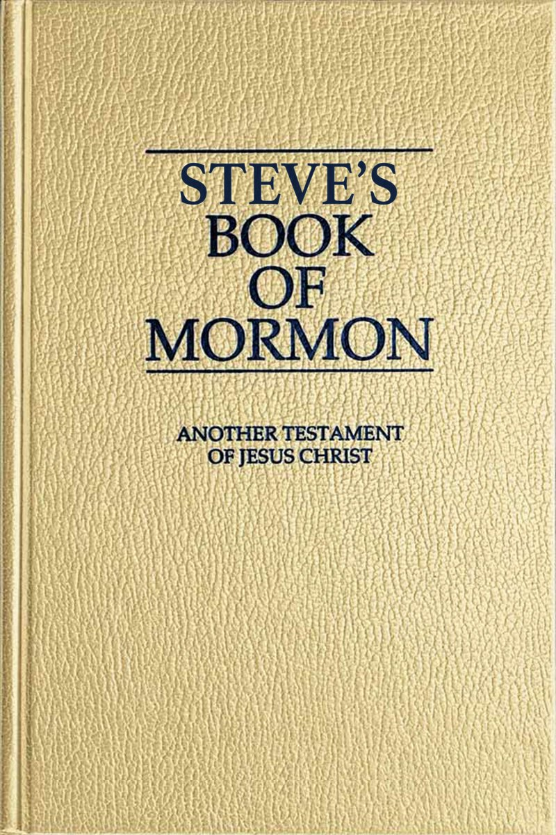 Steve's Book of Mormon Another Testament of Jesus Christ 1st and 2nd Nephi