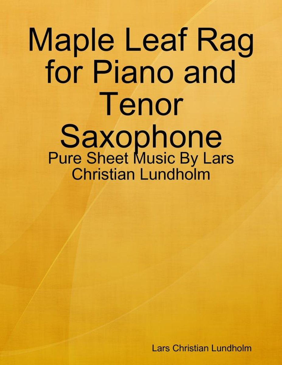 Maple Leaf Rag for Piano and Tenor Saxophone - Pure Sheet Music By Lars Christian Lundholm