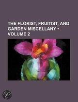 The Florist, Fruitist, And Garden Miscellany (Volume 2)