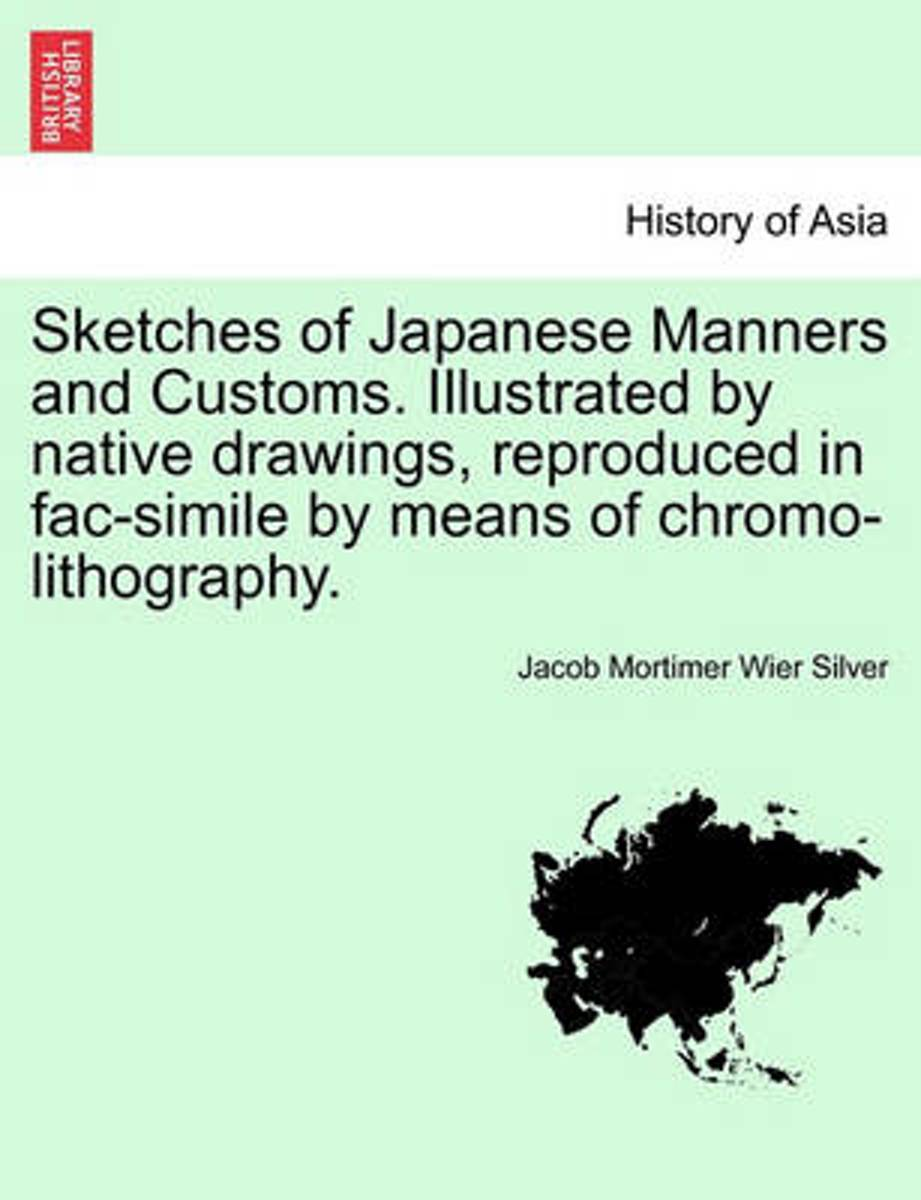 Sketches of Japanese Manners and Customs. Illustrated by Native Drawings, Reproduced in Fac-Simile by Means of Chromo-Lithography.