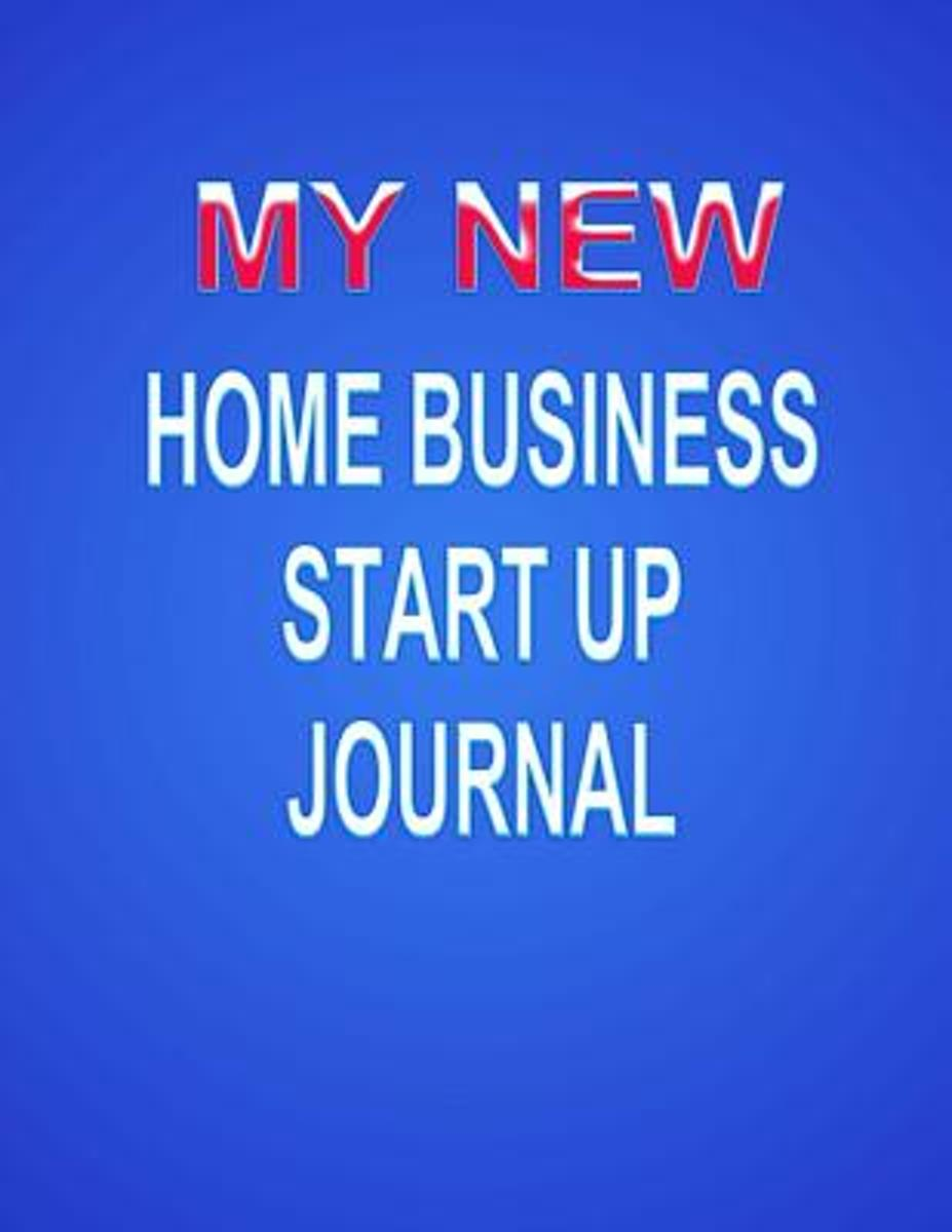 My New Home Business Start Up Journal