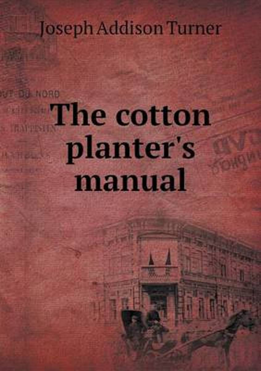 The Cotton Planter's Manual