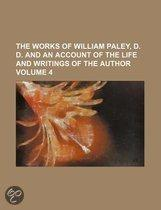 The Works Of William Paley, D. D. And An Account Of The Life And Writings Of The Author (Volume 4)