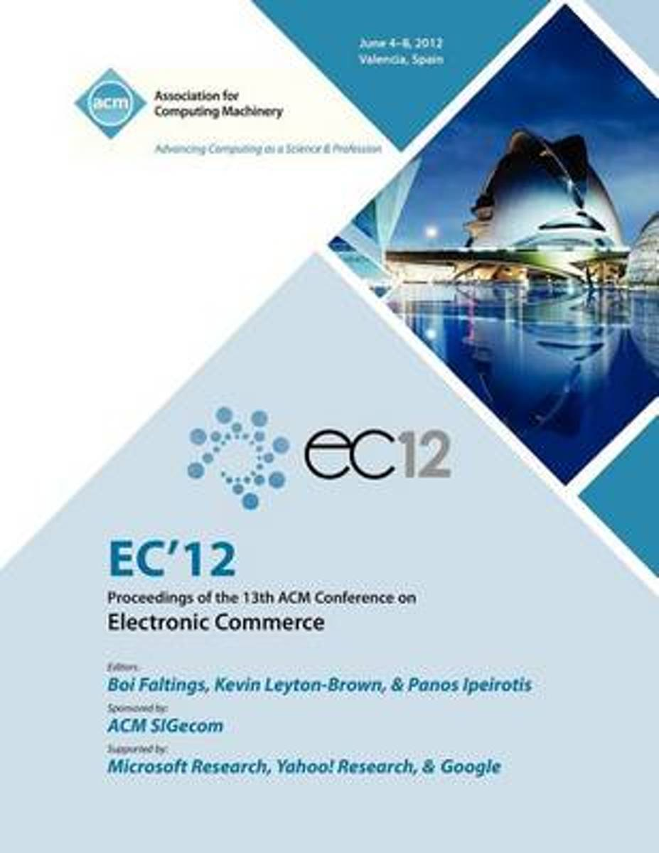 EC 12 Proceedings of the 13th ACM Conference on Electronic Commerce
