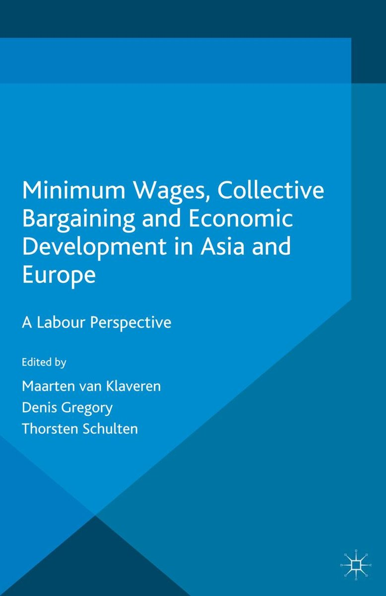 Minimum Wages, Collective Bargaining and Economic Development in Asia and Europe