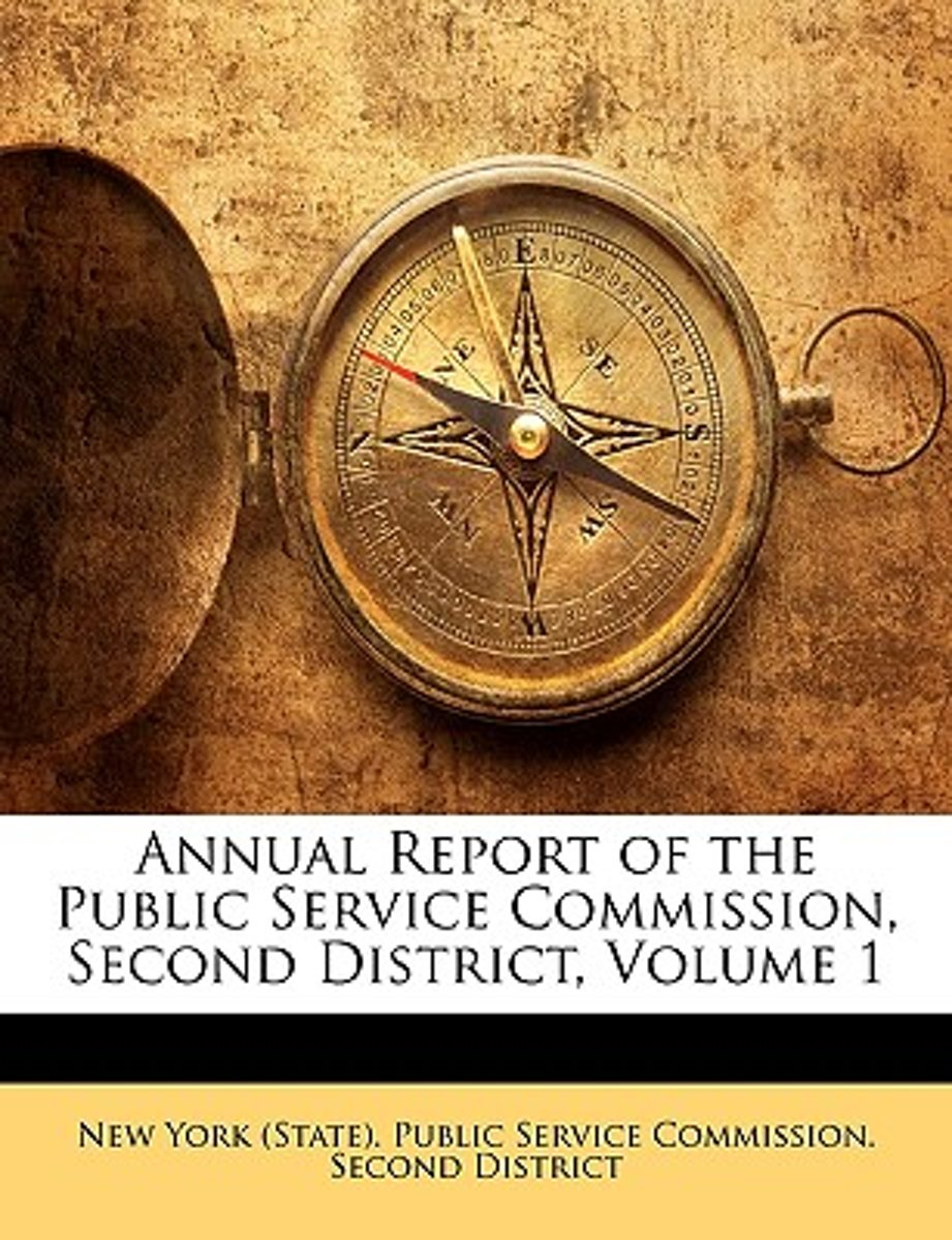 Annual Report of the Public Service Commission, Second District, Volume 1