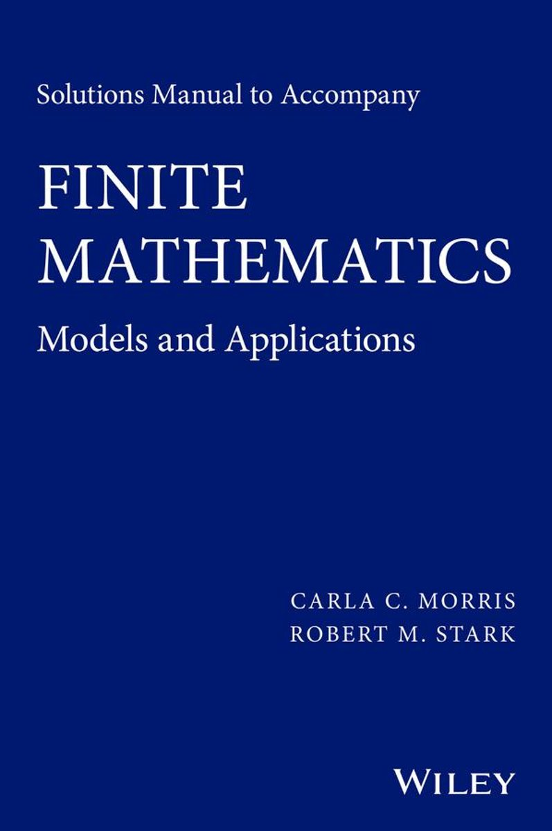 Solutions Manual to Accompany Finite Mathematics
