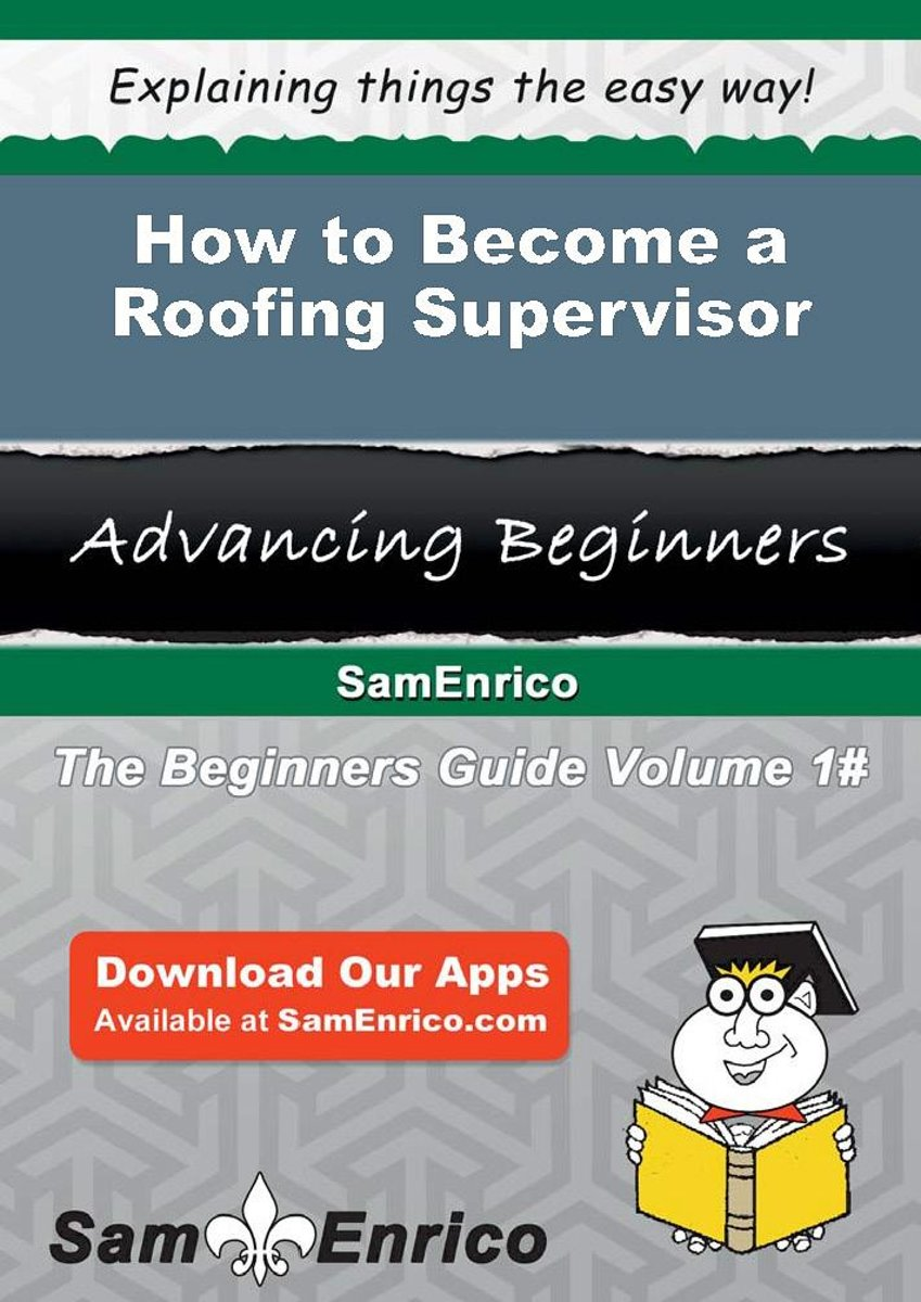 How to Become a Roofing Supervisor