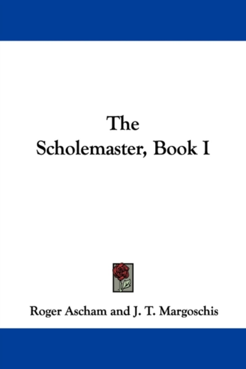 The Scholemaster, Book I