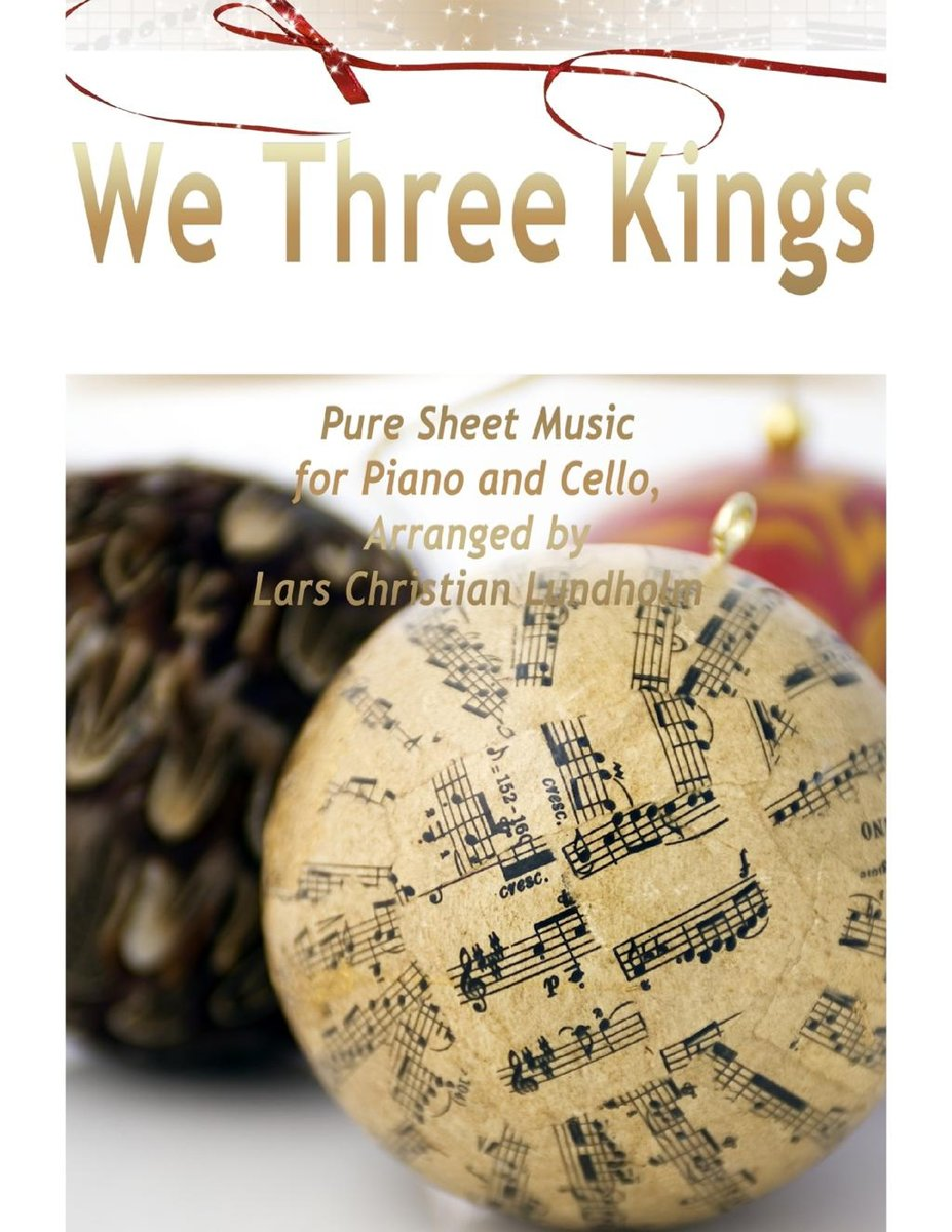 We Three Kings Pure Sheet Music for Piano and Cello, Arranged by Lars Christian Lundholm