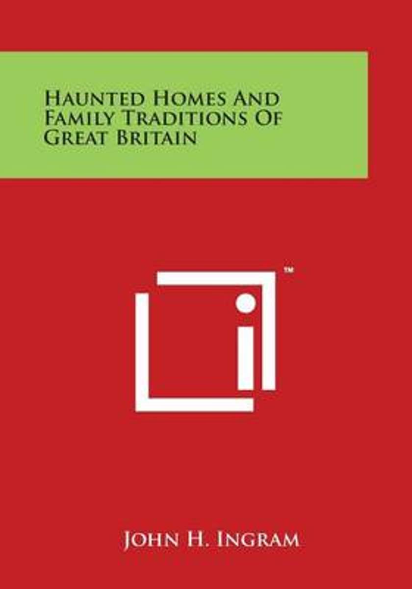 Haunted Homes and Family Traditions of Great Britain