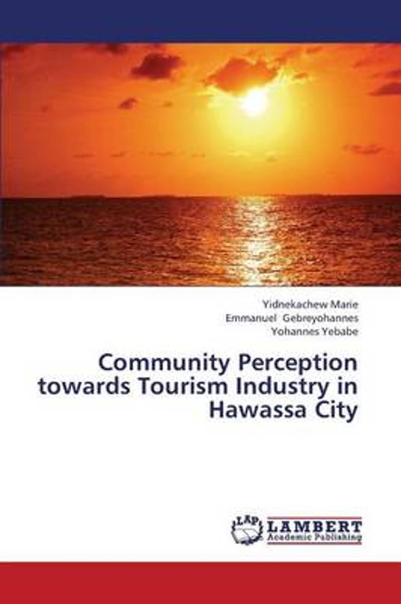Community Perception Towards Tourism Industry in Hawassa City