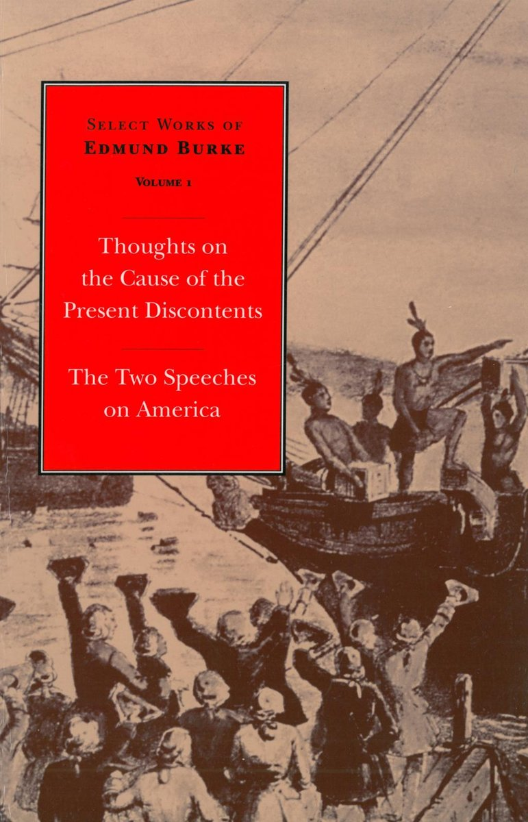 Select Works of Edmund Burke: Thoughts on the Cause of the Present Discontents and The Two Speeches on America