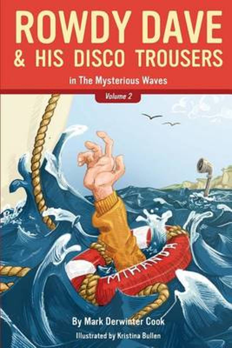 Rowdy Dave & His Disco Trousers in the Mysterious Waves