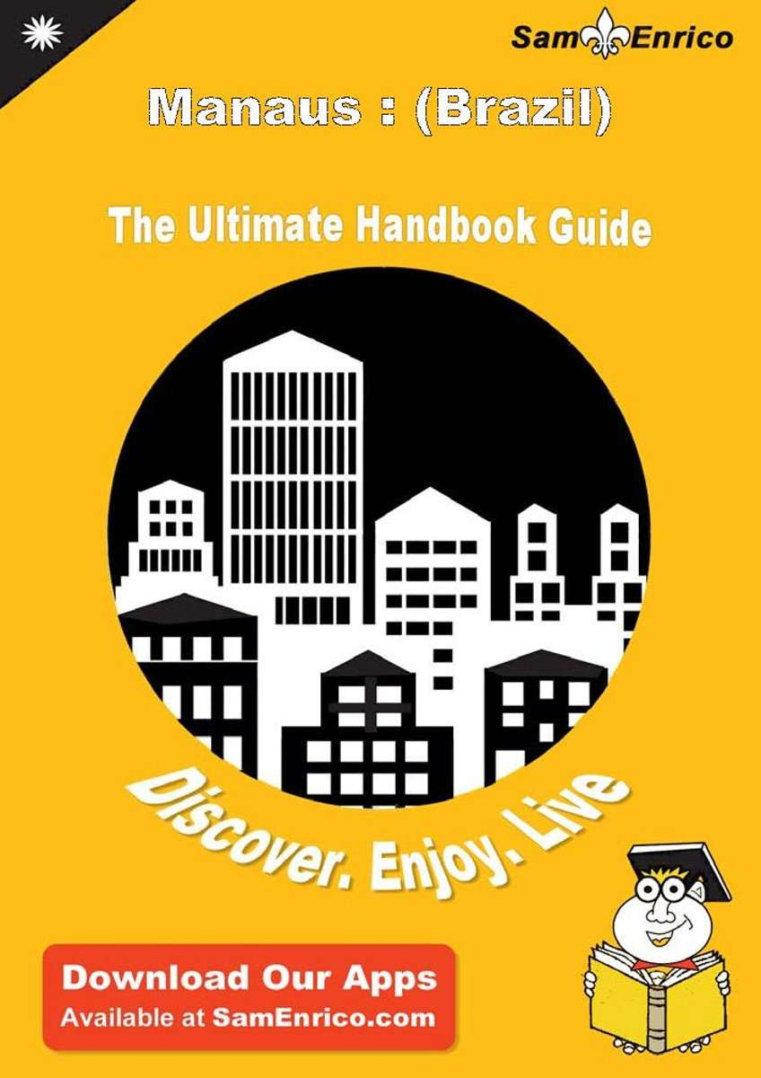 Ultimate Handbook Guide to Manaus : (Brazil) Travel Guide
