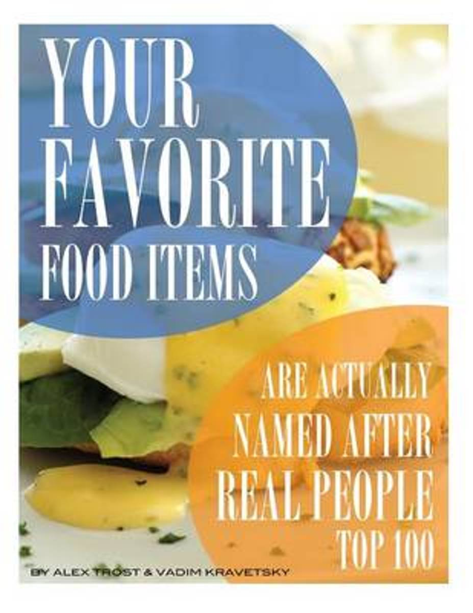 Your Favorite Food Items Are Actually Named After Real People