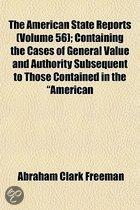 The American State Reports (Volume 56); Containing The Cases Of General Value And Authority Subsequent To Those Contained In The American