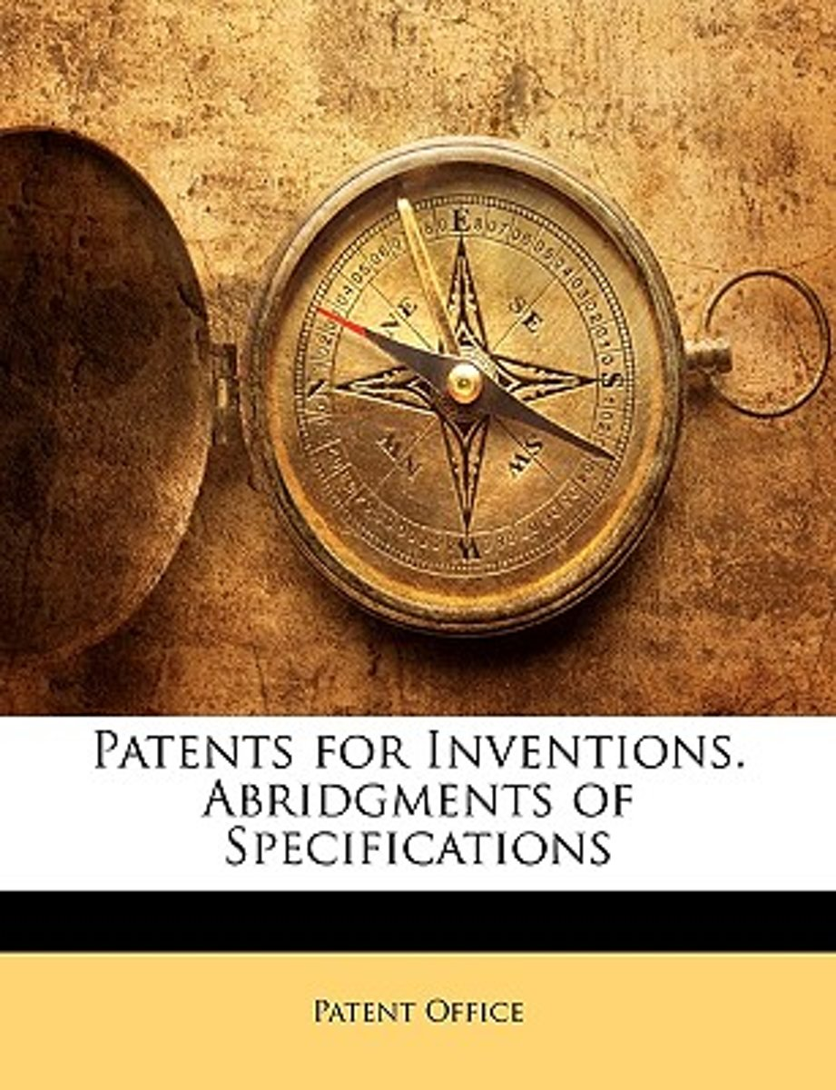 Patents for Inventions. Abridgments of Specifications