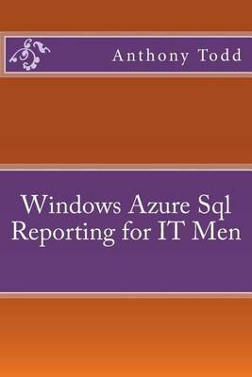 Windows Azure SQL Reporting for It Men