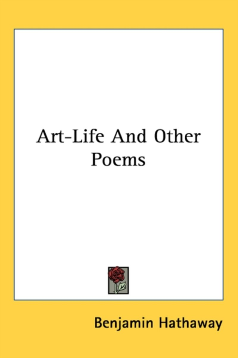 Art-Life and Other Poems