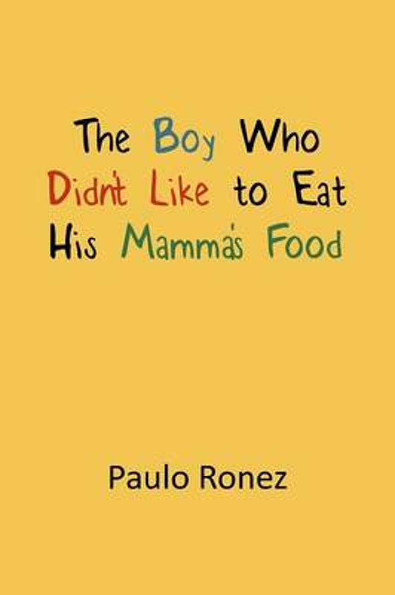 The Boy Who Didn't Like to Eat His Mamma's Food
