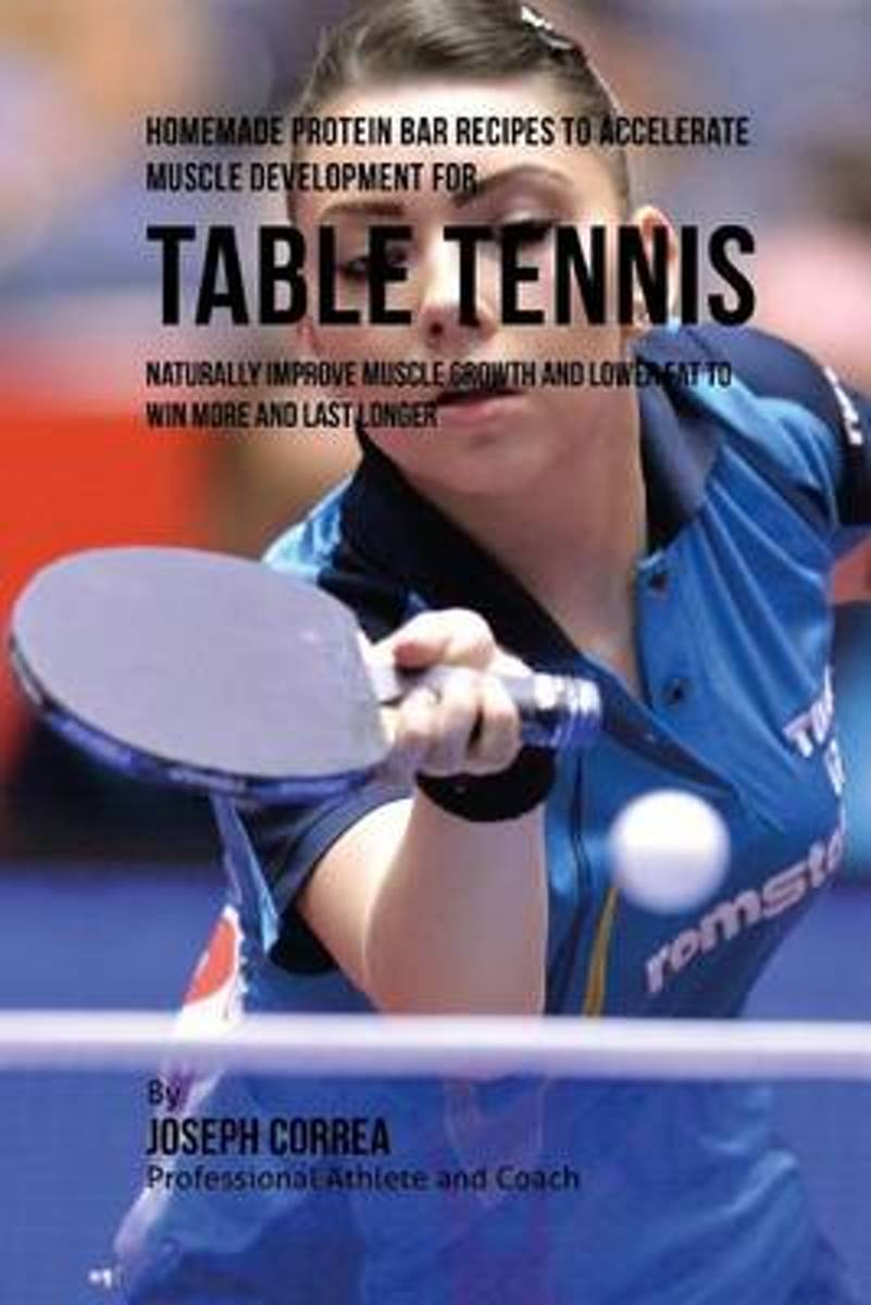 Homemade Protein Bar Recipes to Accelerate Muscle Development for Table Tennis