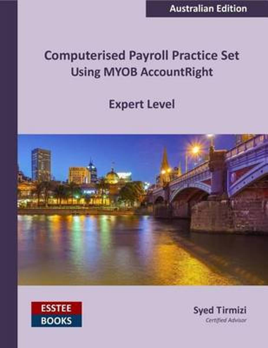 Computerised Payroll Practice Set Using Myob Accountright