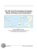The 2007-2012 World Outlook for Bottled Blends of Whiskey with Neutral Spirits