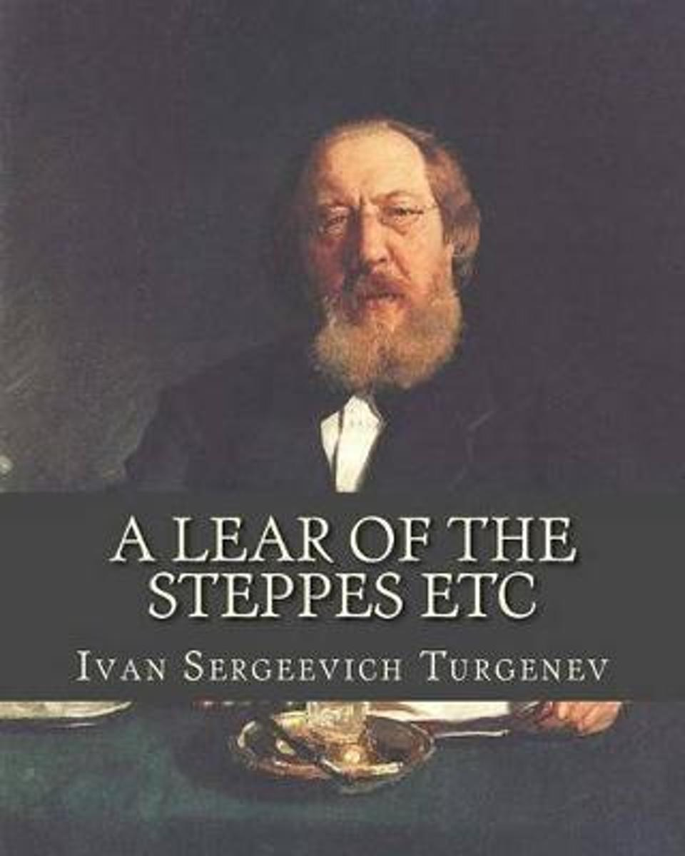 A Lear of the Steppes Etc