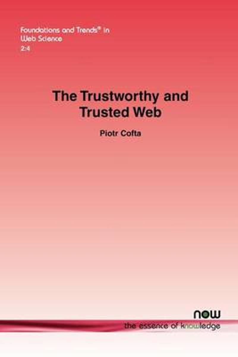 The Trustworthy and Trusted Web