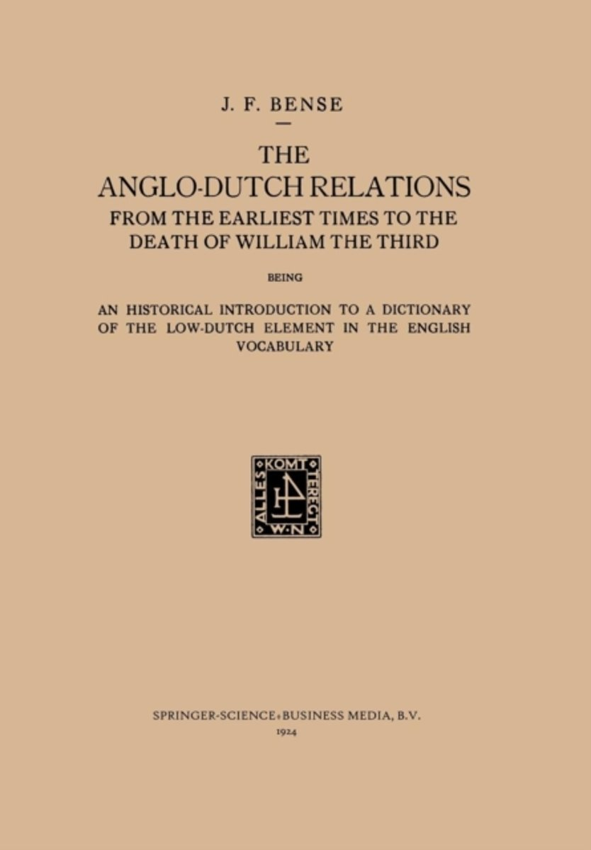 The Anglo-Dutch Relations from the Earliest Times to the Death of William the Third