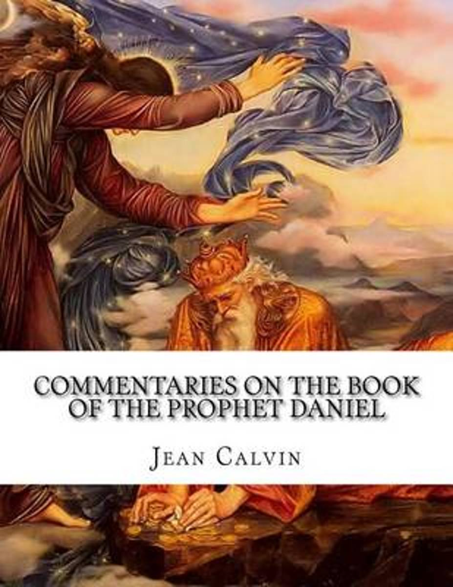 Commentaries on the Book of the Prophet Daniel
