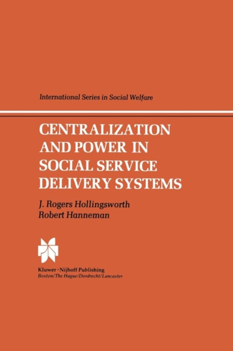 Centralization and Power in Social Service Delivery Systems