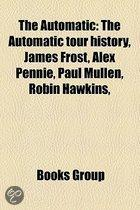 The Automatic: The Automatic Tour History, James Frost, Alex Pennie, Paul Mullen, Robin Hawkins,