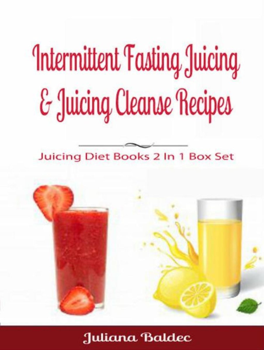 Intermittent Fasting Juicing & Juicing Cleanse Recipes