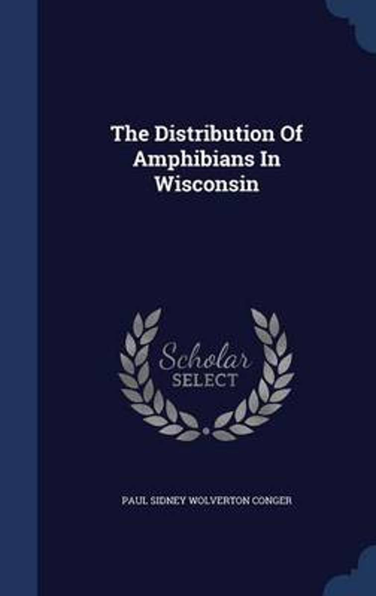 The Distribution of Amphibians in Wisconsin
