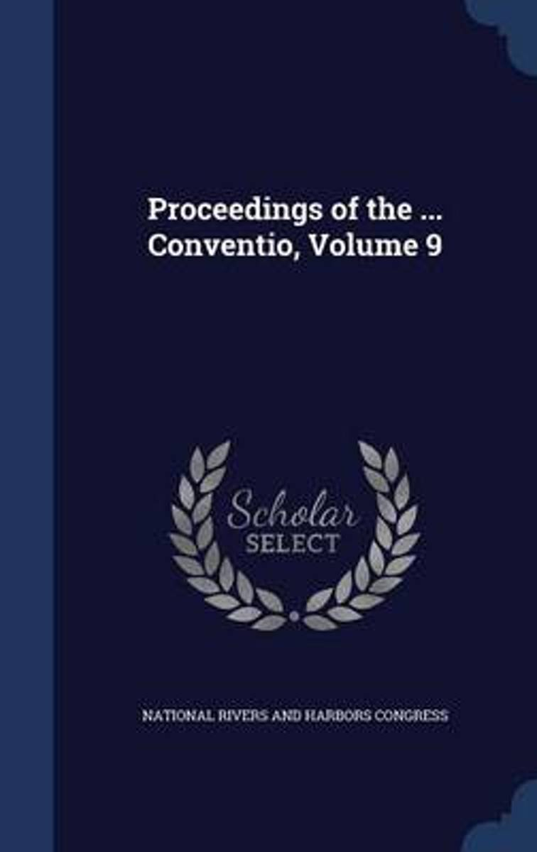 Proceedings of the ... Conventio; Volume 9