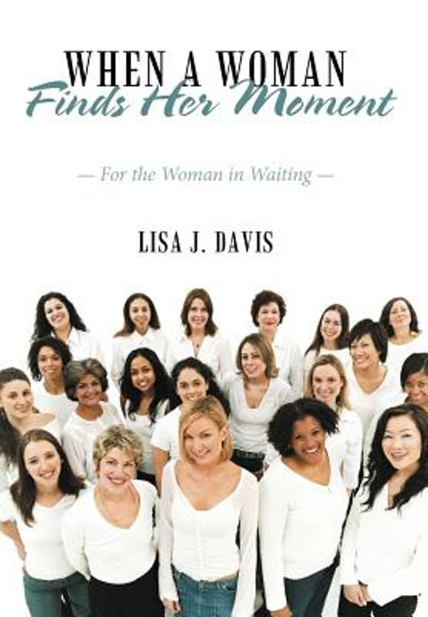 When a Woman Finds Her Moment