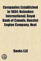 Companies Established In 1864: Heineken International, Royal Bank Of Canada, Hunslet Engine Company, Next