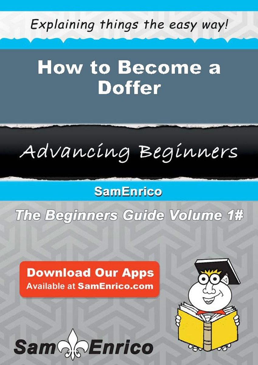 How to Become a Doffer